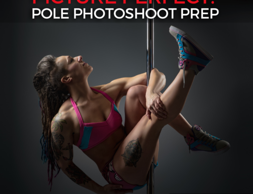 Pole photoshoot prep like a boss: 10 tips to picture perfect