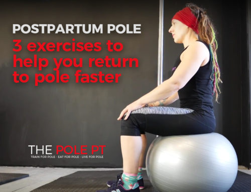 Postpartum pole – 3 exercises to help you return to pole faster