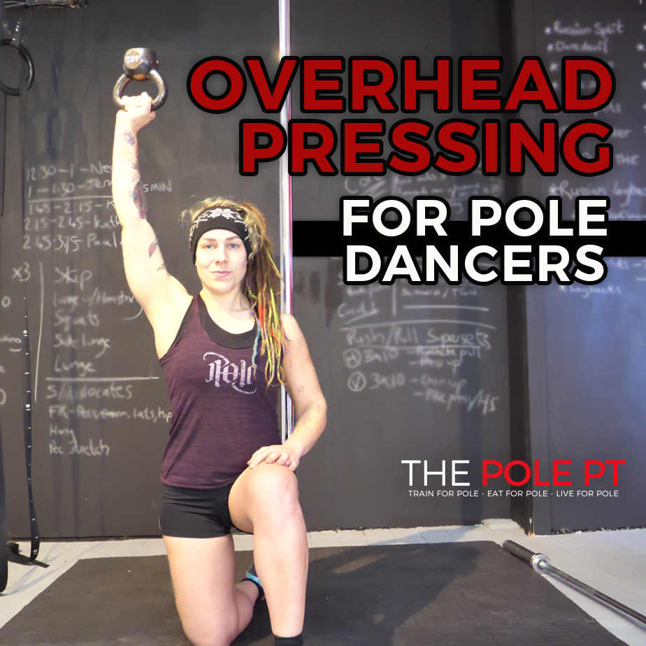Balancing the vertical pull: overhead pressing for pole dancers