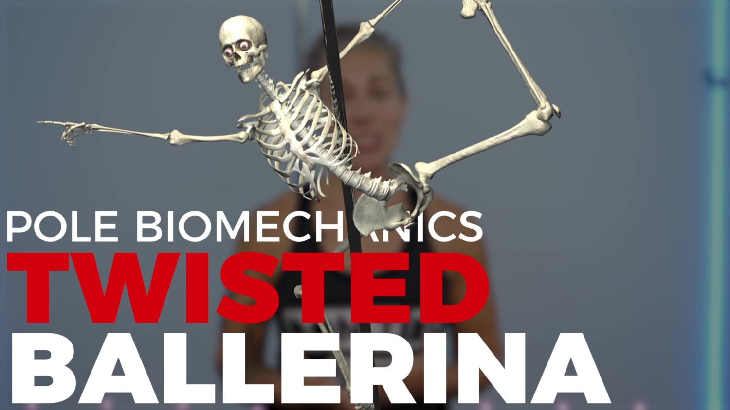 Pole biomechanics – lessons from the twisted ballerina
